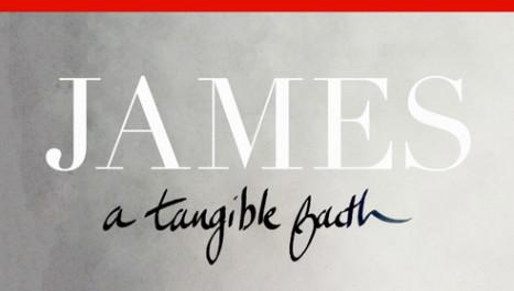 James: A Tangible Faith