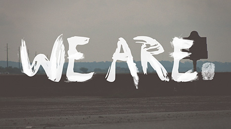 We Are.