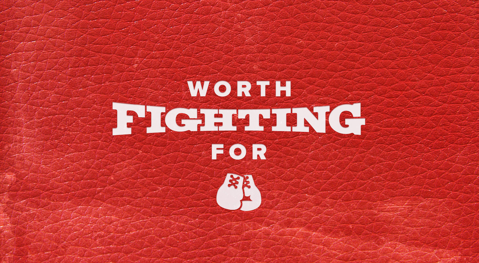 Talk It Over – Worth Fighting For, Pt. 4