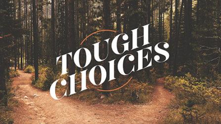 Tough Choices