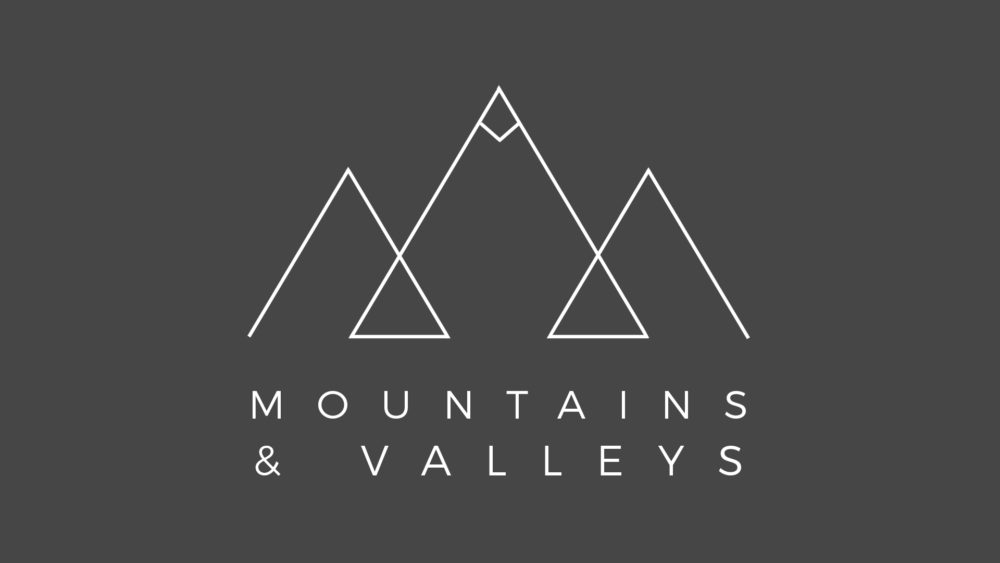 Mountains & Valleys
