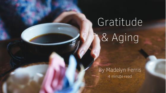 Gratitude & Aging