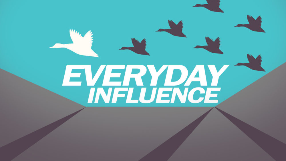 Everyday Influence